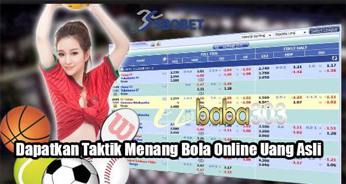 Dapatkan Taktik Menang Bola Online Uang Asli