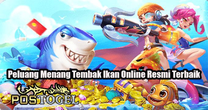 Peluang Menang Tembak Ikan Online Resmi Terbaik